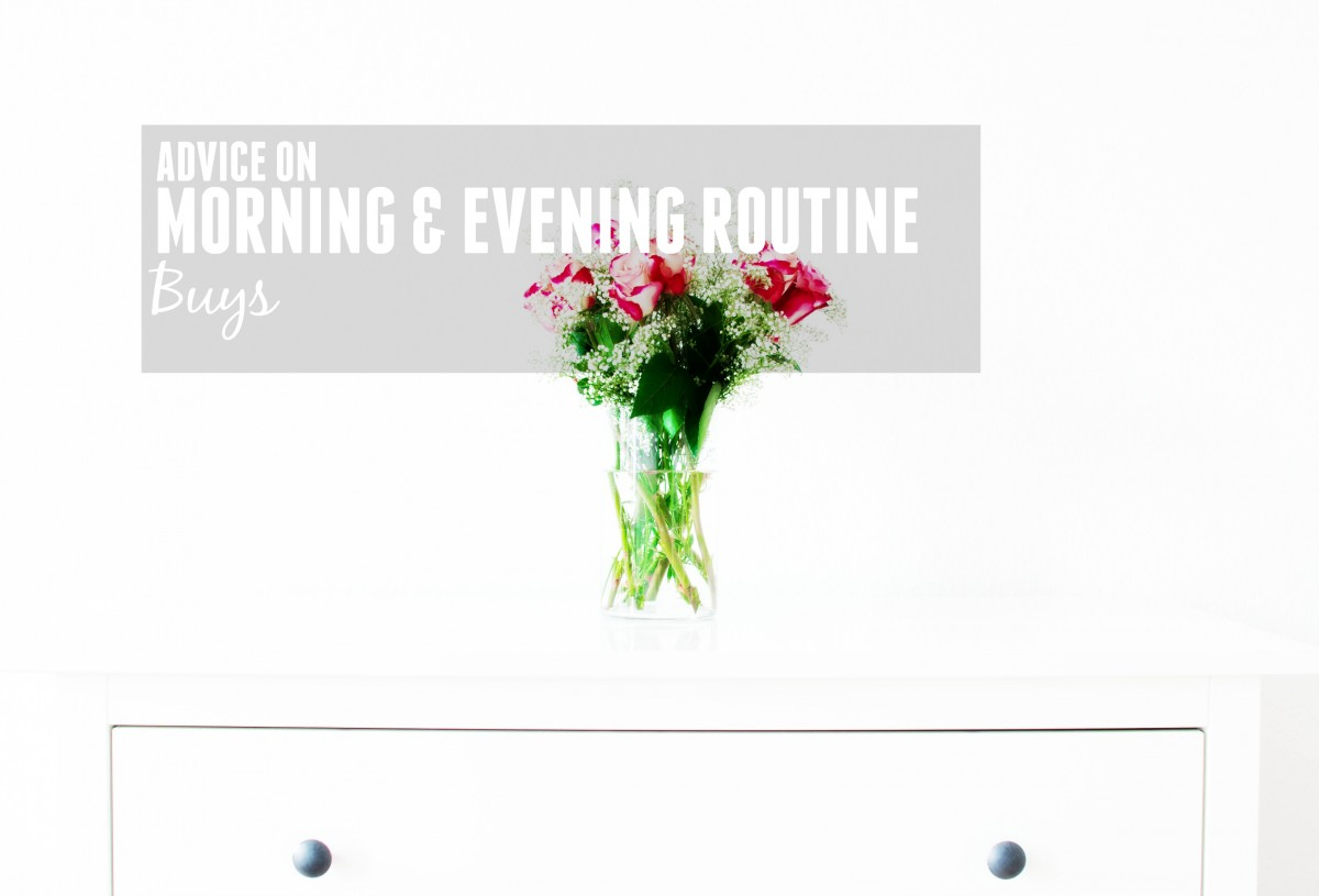 Morning and Night Routine