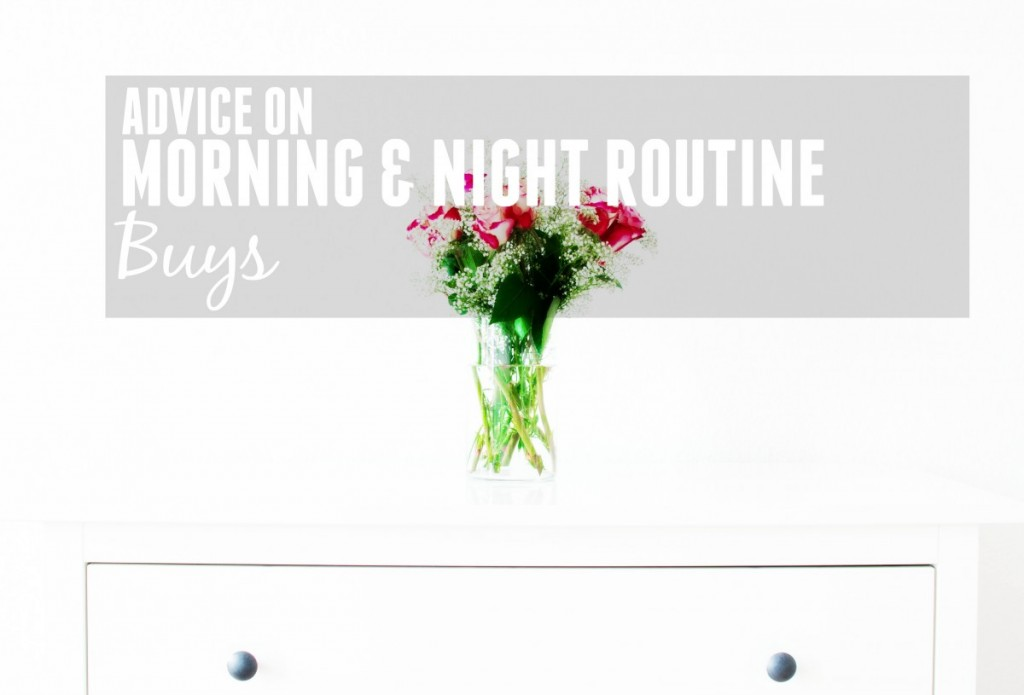 Morning & Night Routines