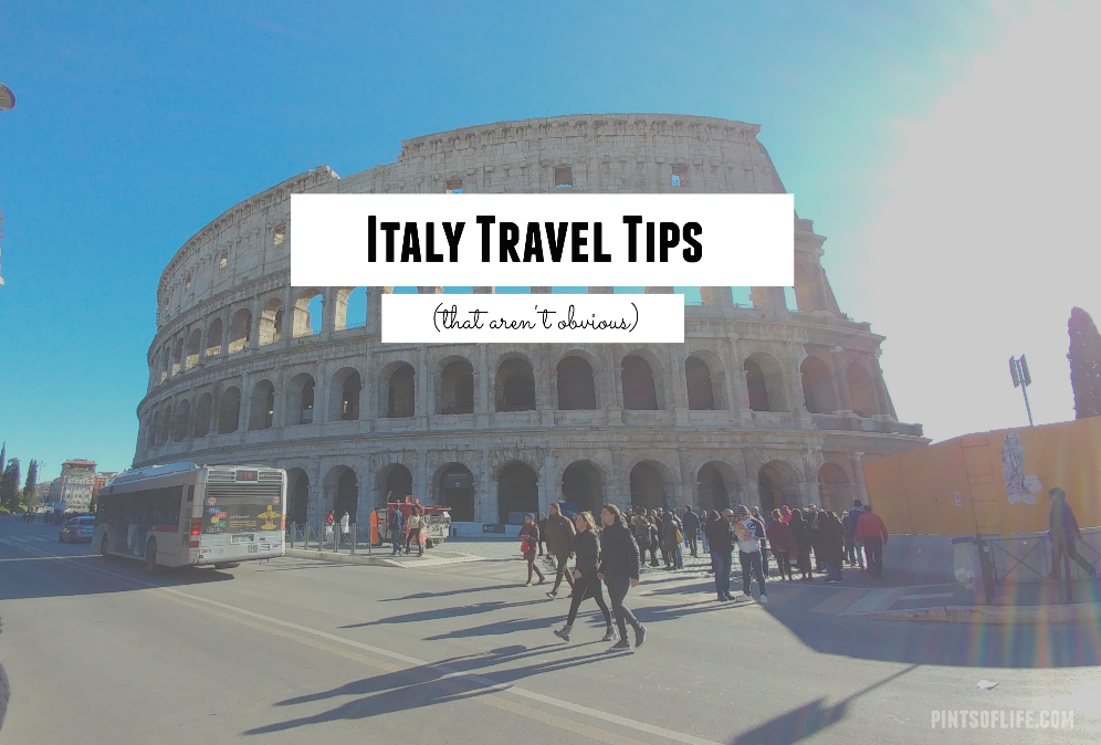 Italy Travel Tips (that aren't obvious)